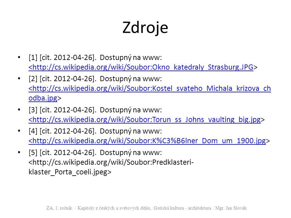 Zdroje [1] [cit. 2012-04-26]. Dostupný na www: <http://cs.wikipedia.org/wiki/Soubor:Okno_katedraly_Strasburg.JPG>